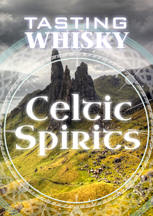 Tasting Whisky - Celtic Spirit